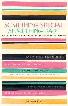 Book Cover:  Something Special, Something Rare: Outstanding Short Stories by Australian Women