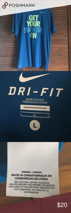 """Nike Men's Dri Fit Tee  NO TRADES  EUC. Men's Size L. Worn twice. Blue & lime green Nike """"Get Your Swoosh On"""" Tee. No stains, tears, or runs! Super soft material! OFFERS ARE WELCOMED  Nike Shirts Tees - Short Sleeve"""