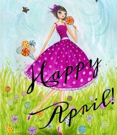 I Love My Daughter, All Things Fabulous, Calendar Girls, April Fools Day, Spring Has Sprung, April Showers, Diva Fashion, Months In A Year, Happy Birthday Me
