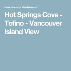 Hot Springs Cove is a destination you should not miss while in Tofino on Vancouver Island. Soak in the natural geo-thermal pools to soak your worries away. Private Campgrounds, Thermal Pool, Picnic Lunches, Rock Pools, Whale Watching, Spring Recipes, Vancouver Island, Hot Springs, Holiday Travel