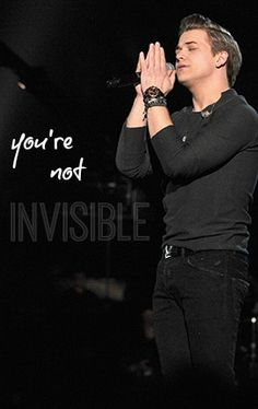 To be truthful...when I'm feeling down or left out (which thats happens a lot to me now) I listen to this song Invisible. I cry sometimes because I feel like he is sitting next to me and telling that I'm not invisible. I want to thanks to him, Hunter Hayes.