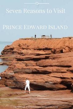 Prince Edward Island is the smallest province in Canada, and here are the reasons why you should not take this island for granted...