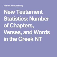 New Testament Statistics: Number of Chapters, Verses, and Words in the Greek NT