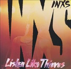 Listen Like Thieves by INXS !
