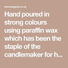 Hand poured in strong colours using paraffin wax which has been the staple of the candlemaker for hundreds of years. Paraffin Wax, Clever, Strong, Colours, Candles, Dining, Ideas, Food, Candy