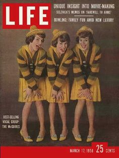 "The McGuire Sisters ~ Life Magazine ~ March 17, 1958 issue ~ Click image or visit oldlifemagazines.com to purchase. Enter ""pinterest"" at checkout for a 12% discount."