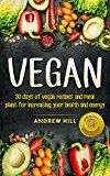 Free Kindle Book -   VEGAN:  30 Days of Vegan Recipes and Meal Plans: Increase Your Health and Energy (Healthy Eating, Vegan Recipes, Vegan Cookbook, Gluten Free, Low Carb, Vegan Diet, Healthy Weight Loss) Check more at http://www.free-kindle-books-4u.com/cookbooks-food-winefree-vegan-30-days-of-vegan-recipes-and-meal-plans-increase-your-health-and-energy-healthy-eating-vegan-recipes-vegan-cookbook-gluten-free-low-carb-vegan-di/
