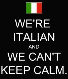 it's an italian thing  ....Ha ha soooo true!!