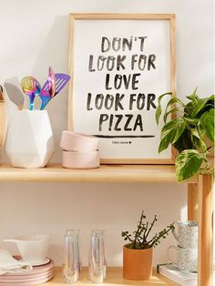 """Framed """"Don't look for love, look for pizza"""" quote perfect for a gag valentine's day gift and sassy kitchen decor. Because honestly, pizza will never let you down #affiliate #pizza #love #wallart"""