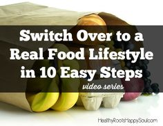 If you've been stressed and overwhelmed about where to start when switching to a real food lifestyle, then this video series is for you!