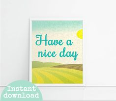 Have a nice day nursery print typography print by PrintsOfHeart