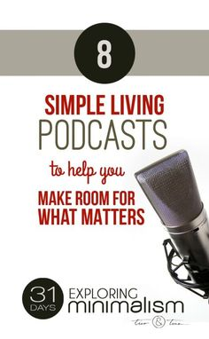 interested in minimalism? these simple living podcasts provide inspiration…
