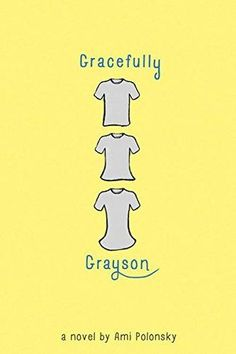 Gracefully Grayson by Ami Polonsky (Grades 6 & up). Grayson, a transgender learns to accept her true identity and share it with the world. Ya Books, Books To Read, Unexpected Friendship, Thing 1, Books For Teens, Teen Books, Any Book, Book Lists, So Little Time