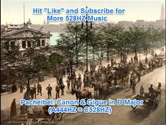 Pachelbel Canon and Gigue 528 HZ