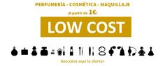 """Descubre los mejores productos de perfumería, cosmética y maquillaje """"Low Cost"""""""