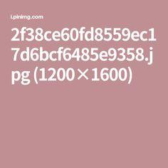 2f38ce60fd8559ec17d6bcf6485e9358.jpg (1200×1600)