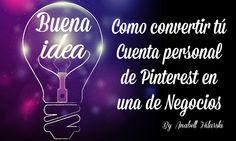Como convertir tú Cuenta personal de Pinterest en una de Negocios - @AnabellHilarski #pinterestnegocios #pinterestenespañol
