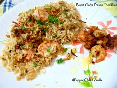Burnt Garlic Prawn Fried Rice Recipe. | Pepper, Chilli and Vanilla