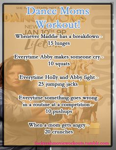 The Dance Moms Workout!  Want to see a workout for your favorite show or movie? Let us know here.
