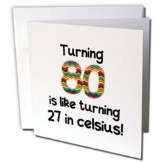 Rose Turning 80 Is Like 27 In Celsius Humorous 80th Birthday Gift Greeting Cards 6 X Inches Set Of Gc 184967 1 Office