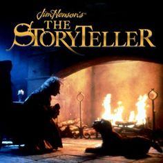 "Jim Henson's - ""The StoryTeller""  The best place by the fire was kept for the Story Teller."