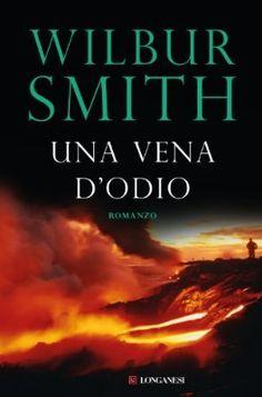 Una vena d'odio (La Gaja scienza Vol. Wilbur Smith Books, Thing 1, Amazon Kindle, Believe, Reading, Gold Mine, Advice, Photos, Hate