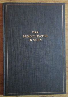 Das Burgtheater in Wien - Rolf Wolkan Eligius Verlag 1926 Theater, Ebay, Prints, Theatre, Teatro, Theatres