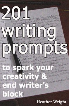 201 Writing Prompts- this makes me with i had the time to respond to each and every one of them. very diverse list!