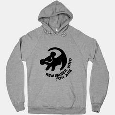 Remember Hoodie $44 Use to want this as a tattoo.. it's a very basic and important thing you need to remember...and the lion cub is cute