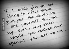 Wise words. Never stop showing how much you love the special someone.