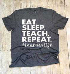 Eat Sleep Teach Repeat Missy LuLu's Teacher Shirts