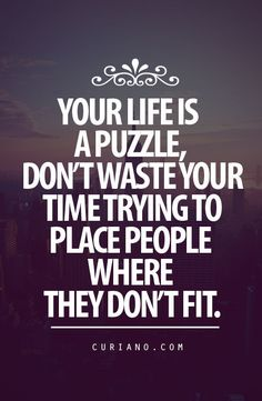 your life is a puzzle...