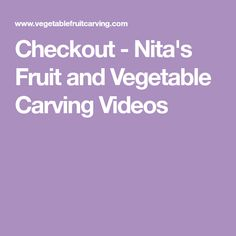 Checkout - Nita's Fruit and Vegetable Carving Videos Watermelon Basket, Fruit And Vegetable Carving, Fruits And Vegetables, Cart, Videos, Covered Wagon, Fruits And Veggies, Strollers