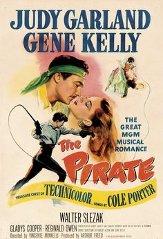The Pirate is a 1948 American musical feature film from Metro-Goldwyn-Mayer. With songs by Cole Porter, it stars Judy Garland and Gene Kelly with co-stars Walter Slezak, Gladys Cooper, Reginald Owen, and George Zucco. Directed by Vincente Minnelli Gene Kelly, Classic Movie Posters, Classic Movies, Old Movies, Vintage Movies, 1940s Movies, Vintage Posters, Judy Garland Movies, Pirate Movies