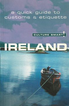 Ireland Culture Smart A Quick Guide To Customs & Etiquette Ireland Culture, Culture Travel, Etiquette, Dream Vacations, Digital Camera, Digital Camo, Digital Cameras, Cultural Trips