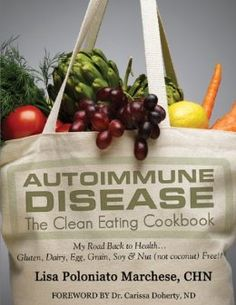 Autoimmune Disease: The Clean Eating Cookbook: My Road Back to Health: Lisa Poloniato Marchese: 9780741483669: Amazon.com: Books.
