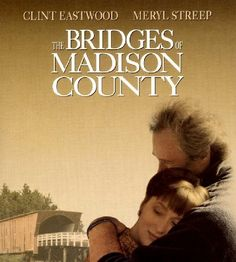 Bridges of Madison county (1995) Clint Eastwood & Meryl Streep