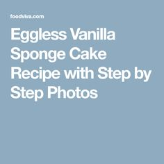 Eggless Vanilla Sponge Cake Recipe with Step by Step Photos