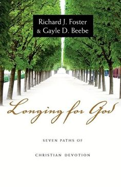 Longing for God: Seven Paths of Christian Devotion The Fosters