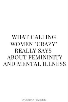 What calling women crazy really says about femininity and mental illness