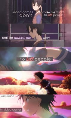 """Video games don't make me want to kill people, real life makes me want to kill people in video games."" -Anime: Sword Art Online Edit by Karunase Schwertkunst Online, Life Online, Online Anime, Leafa Sword Art Online, Sword Art Online Memes, Sao Quotes, Sad Anime Quotes, Manga Quotes, Sword Art Online Wallpaper"