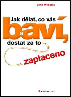 Jak delat, co vas bavi a dostat za to zaplaceno North Face Logo, The North Face, Feng Shui, Books To Read, Personalized Items, Reading, Psychology, Reading Books, Reading Lists