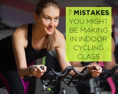 7 Mistakes You Might Be Making In Indoor Cycling Class