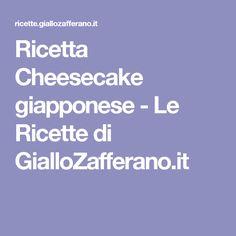 Ricetta Cheesecake giapponese - Le Ricette di GialloZafferano.it