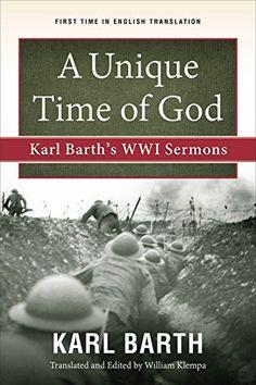 Unique Time of God, A: Karl Barth's WWI Sermons by Karl B... https://www.amazon.ca/dp/066426266X/ref=cm_sw_r_pi_dp_x_lMJoybRXT5S64