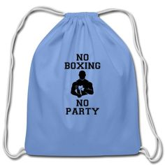 NO BOXING NO PARTY - Cotton Drawstring Bag #mmashirts #mmatshirt #mmahoodie  #jiujitsu #bjj #brazilianjiujitsu #mma #judo  #martialarts #mixedmartialarts  #caps #hats #mensfashion  #womensfashion #rolling #roll #wrestling #muaythai #boxing #boxingTshirt #karate #kickboxing #legend