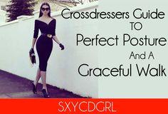 Sexy Crossdresser Gurl: Crossdressers Guide To Perfect Posture & Graceful Walk
