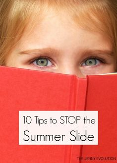 10 Tips to Stop the Summer Slide - Keep your kids reading and learning this summer!