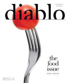 November 2006. Cover story: The Food Issue. Inside: Diablo Food Awards, restaurant architect Kava Massih, Chez Panisse proteges, sushi 101, food escapes, local wine shops, celebrity food chat, and Contra Costa's farming tradition. Mumbai Street Food, Magazine Covers, Farming, Cover Design, Sushi, Awards, November, Shops, Celebrity