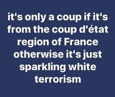 It's only a coup if it's from the coup d'état region of France...otherwise it's just sparkling white terrorism